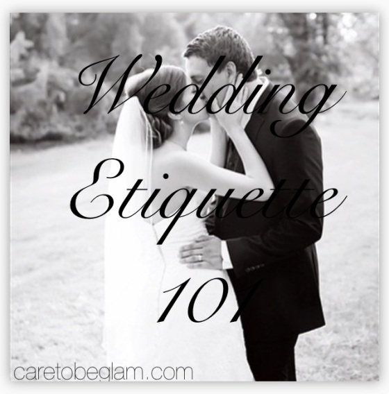 Wedding Etiquette 101: by caretobeglam.com